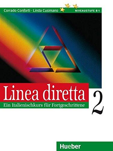 Linea diretta 2: Ein Italienischkurs für Fortgeschrittene.: Conforti, Corrado, Cusimano,