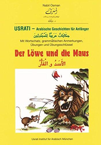9783190052691: Usrati. Arabische Geschichten. Der Löwe und die Maus: Für Anfänger. Mit Wortschatz, grammatischen Anmerkungen, Übungen und Übungsschlüssel