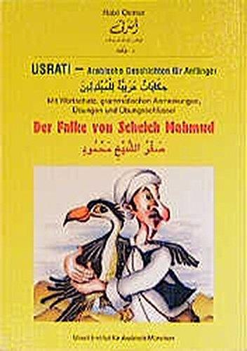 9783190052707: Usrati. Arabische Geschichten. Der Falke von Scheich Mahmud: Für Anfänger. Mit Wortschatz, grammatischen Anmerkungen, Übungen und Übungsschlüssel