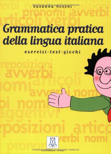 Grammatica pratica della lingua italiana: Esercizi -: Susanna Nocchi
