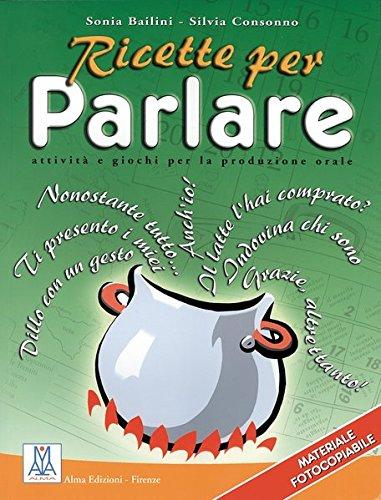 Ricette per Parlare. Attivita giochi per la produzione orale. (Lernmaterialien): Bailini, Sonia; ...