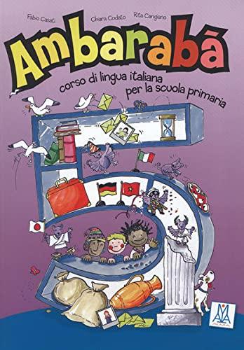 9783190054268: Ambarabà 5. Kursbuch: Corso di lingua italiana per la scuola primaria / libro
