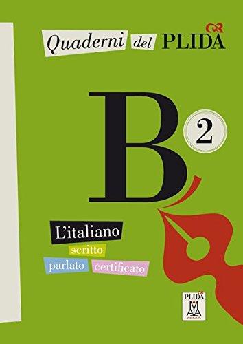 9783190054565: Quaderni del PLIDA. Niveau B2 �bungsbuch: L'italiano scritto parlato certificato