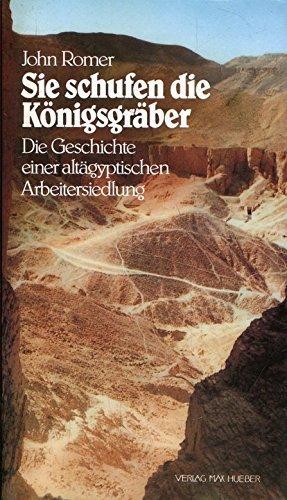 9783190055005: Sie schufen die Königsgräber (5327 067). Die Geschichte einer altägyptischen Arbeitersiedlung