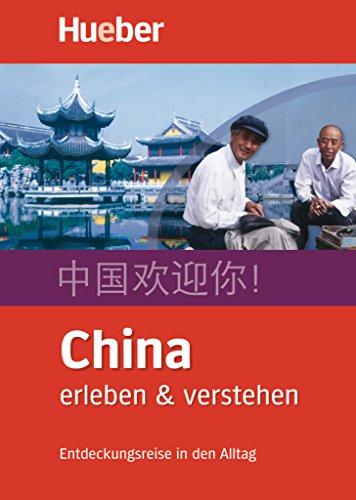 9783190060016: China erleben & verstehen: Entdeckungsreise in den Alltag