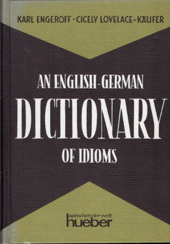 9783190062171: An English-German Dictionary of Idioms: Idiomatic and Figurative English Expressions With German Translations