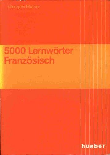 Fünftausend (5000) Lernwörter Französisch: Georges Matore