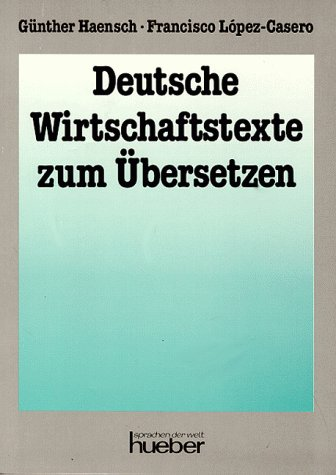 Deutsche Wirtschaftstexte Zum Ubersetzen: Haensch, Gunther