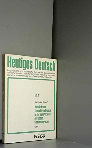 9783190067831: Modalität und Konjunktivgebrauch in der gesprochenen deutschen Standardsprache: Sprachsystem, Sprachvariation u. Sprachwandel im heutigen Dt ... 1, Linguistische Grundlagen) (German Edition)