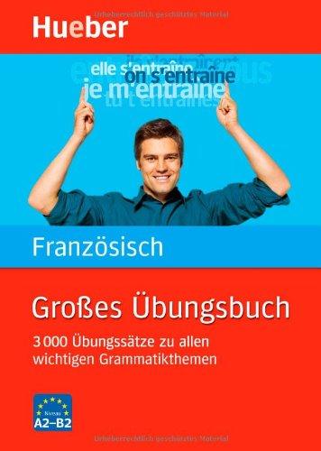 9783190079049: Großes Übungsbuch Französisch: 3 000 Übungssätze zu allen wichtigen Grammatikthemen. Ideal auch zur Abitur-Vorbereitung
