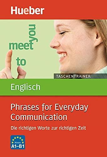 Taschentrainer Englisch. Phrases for Everyday Communication: Die richtigen Worte zur richtigen Zeit...