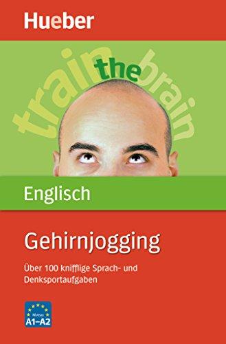 Gehirnjogging Englisch: Uber 100 knifflige Sprach- und Denksportaufgaben (9783190079315) by [???]