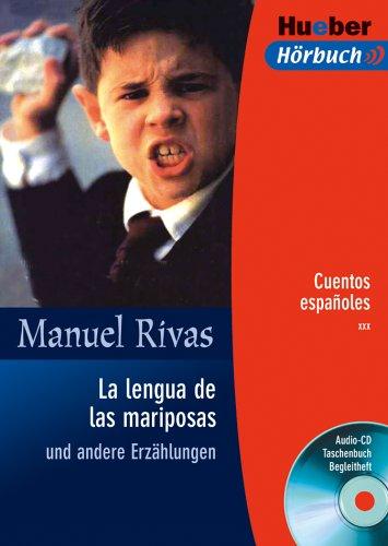 La lengua de las mariposas und andere: Manuel Rivas