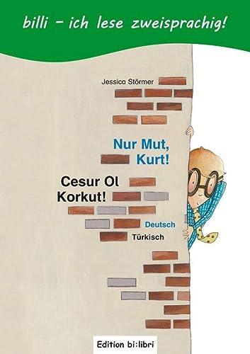 9783190095964: Nur Mut, Kurt! Kinderbuch Deutsch-Türkisch mit Leserätsel