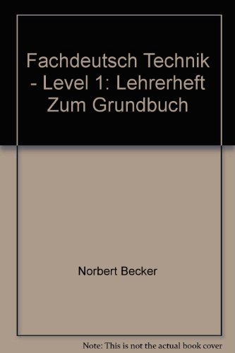 Fachdeutsch Technik: Metall- und Elektroberufe Lehrerheft: Becker, Norbert