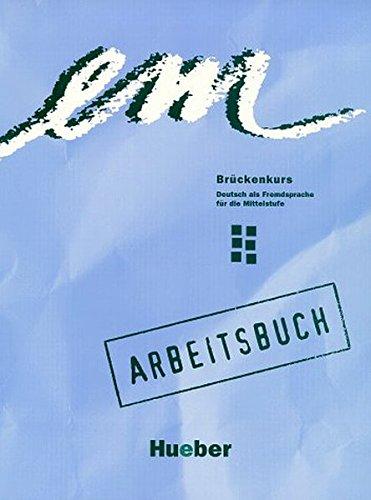 Em - Bruckenkurs: Arbeitsbuch: Weers, Dorte
