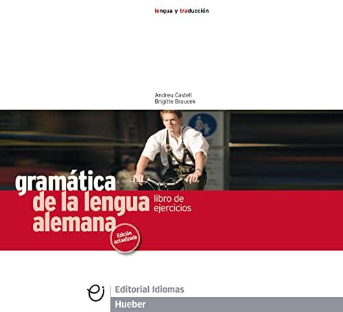 Ejercicios. Gramatica de la lengua alemana: Andreu Castell; Brigitte
