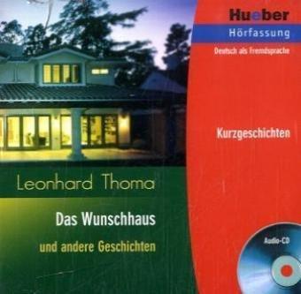 9783190116706: Das Wunschhaus und andere Geschichten: Deutsch als Fremdsprache / Audio-CD