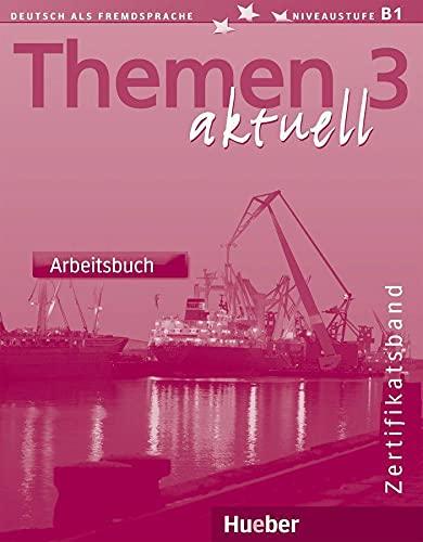 9783190116928: Themen aktuell. Deutsch als fremdsprache. Niveaustufe B1. Arbeitsbuch. Per gli Ist. tecnici commerciali: THEMEN AKTUELL 3 Arbeitsb.(ejerc.)