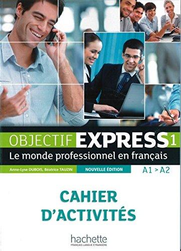 Objectif Express 01. Cahier d'activités: Anne-Lyse Dubois