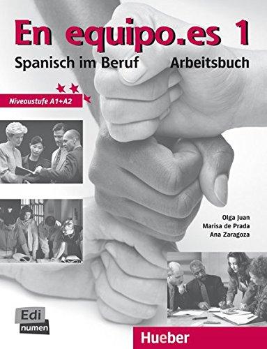 En equipo.es 1. Spanisch im Beruf. Arbeitsbuch.: Lázaro, Olga Juan