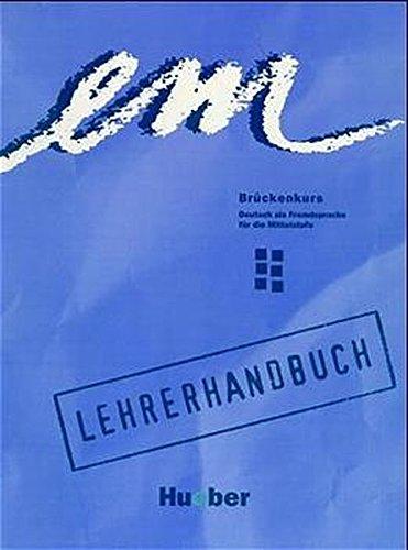 9783190216277: Em - Bruckenkurs: Lehrerhandbuch (German Edition)