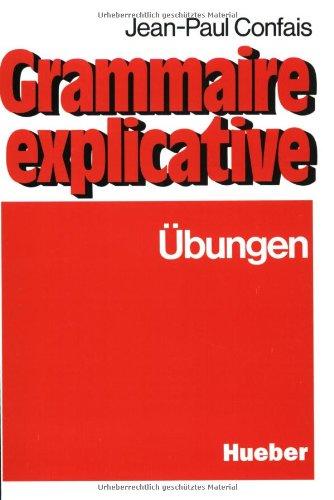 Grammaire explicative, ?bungen - Confais, Jean-Paul