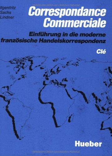 9783190232222: Correspondance Commerciale. Cle: Einf�hrung in die moderne franz�sische Handelskorrespondenz