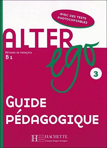 9783190233298: Alter ego 3. Guide pédagogique