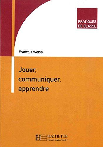 9783190233854: Methodik / Didaktik Jouer, Communiquer, Apprendre: Pratiques de Classe / Buch