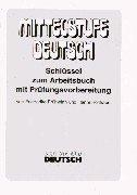 9783190272402: Mittelstufe Deutsch - Neubearbeitung: Schlussel - Losungen Zum Arbeitsbuch MIT Prufungsvorbereitung (German Edition)
