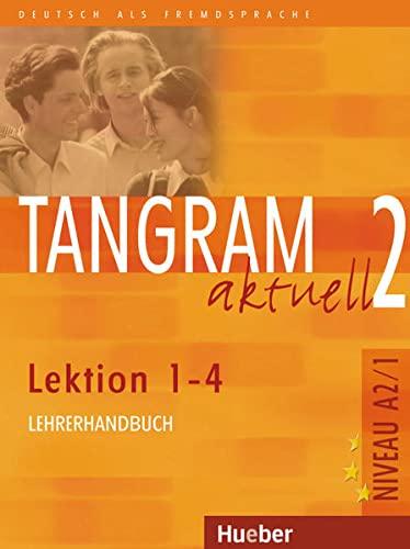 9783190318162: Tangram Aktuell: Lehrerhandbuch 2 - Lektion 1-4 (German Edition)