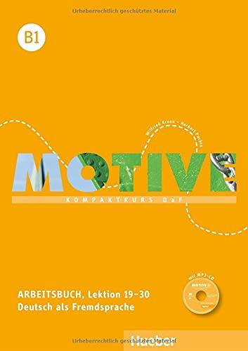 Motive: Arbeitsbuch B1 Lektion 19-30 Mit MP3: Frauke van der