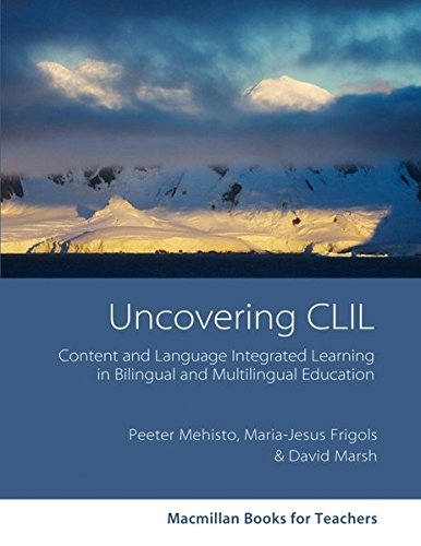 9783190329724: Macmillan Books for Teachers: Uncovering CLIL: Content and Language Integrated Learning in bilingual and multilingual education