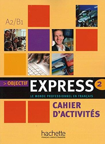 9783190333790: Objectif Express 2. Cahier d'activités: Le monde professionnel en français