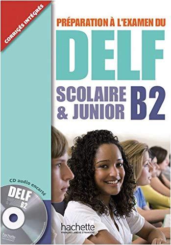 9783190333820: DELF Scolaire & Junior B2. Livre + CD audio + Transcription + Corrigés: Préparation à l'examen du DELF