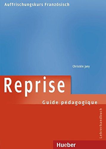 9783190432592: Reprise. Guide pédagogique Lehrerhandbuch: Auffrischungskurs Französisch