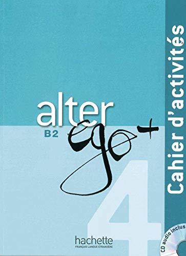9783190433728: Alter ego+ 4. Cahier d'activités - Arbeitsbuch mit Audio-CD: Méthode de français