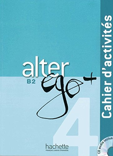 9783190433728: Alter ego+ 4. Cahier d'activités - Arbeitsbuch mit Audio-CD