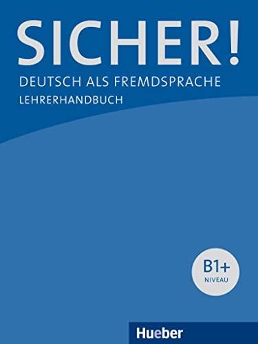 9783190512065: Sicher!: Lehrerhandbuch B1+