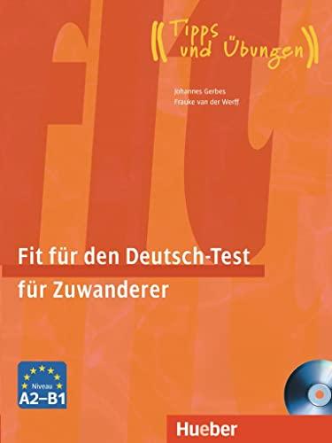 Fit für den Deutsch-Test für Zuwanderer. Übungsbuch: Johannes Gerbes; Frauke