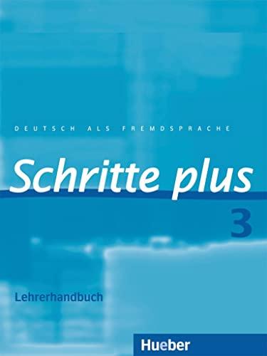 Schritte plus 3. Lehrerhandbuch: Deutsch als Fremdsprache.: Kalender, Susanne, Klimaszyk,