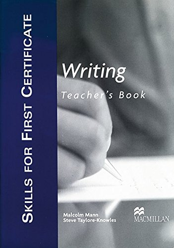 Skills for First Certificate Writing: Teacher's Book: Mann, Malcolm, Taylore-Knowles,
