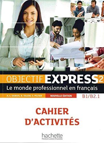 Objectif Express 2 - Nouvelle édition. Cahier: Anne-Lyse Dubois, Béatrice