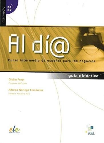 9783190545070: Al día intermedio: Al día - Nivel intermedio. Lehrerhandbuch: Curso intermedio de español para los negocios