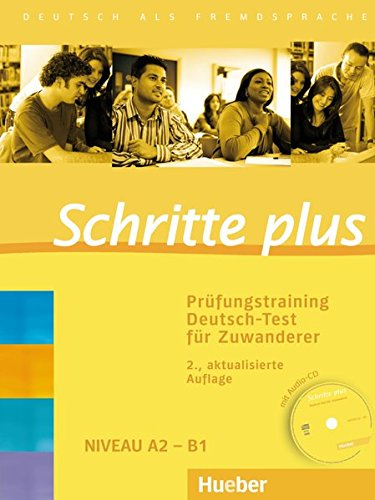 Schritte plus. Prufungstraining Deutsch-Test fur Zuwanderer: Deutsch: Johannes Gerbes,Frauke van