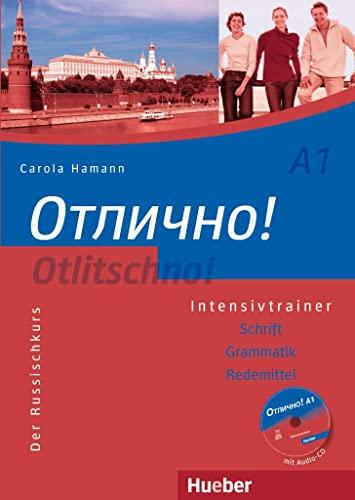 Otlitschno! A1. Intensivtrainer : Der Russischkurs. Schrift - Grammatik - Aussprache - Carola Hamann