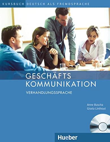 GESCHÄFTSKOMMUNIKATION Verhandlgs.KB+CD: Anne Buscha; Gisela