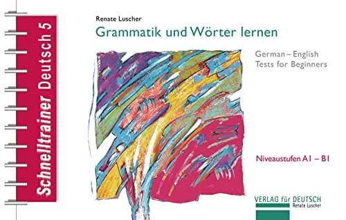 9783190917419: Schnelltrainer Deutsch: Grammatik und Wörter lernen: German-English Tests for Beginners. Reihe Schnelltrainer / Grammatik