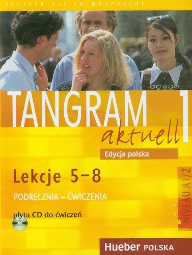 9783190918027: Tangram aktuell 1 Podrecznik + Cwiczenia z plyta CD: Lekcje 5-8, A1/2